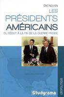 PRESIDENTS AMERICAINS DU DEBUT A FIN GUERRE FROIDE (LES), du début à la fin de la Guerre froide