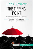 Book Review: The Tipping Point by Malcolm Gladwell, The little things that make a difference