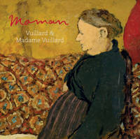 Maman, Vuillard and Madame Vuillard