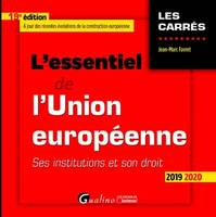L'ESSENTIEL DE L'UNION EUROPEENNE - SES INSTITUTIONS ET SON DROIT