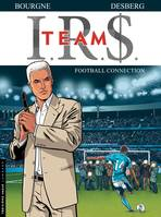 IRS team, I.R.$. TEAM - Tome 1 - Football Connection