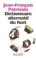 Dictionnaire alternatif du foot