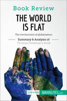 Book Review: The World is Flat by Thomas L. Friedman, The mechanisms of globalisation
