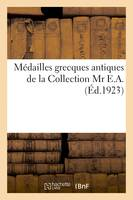 Médailles grecques antiques de la Collection Mr E.A.