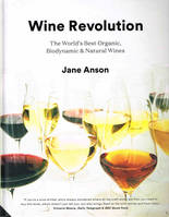 Wine Revolution (Anglais), The World's Best Organic, Biodynamic & Natural Wines
