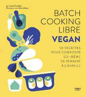 Batch cooking libre vegan, Vegan