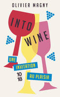 Into Wine, Une invitation au plaisir