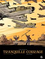 Tranquille courage, Tranquille courage - Tome 2 - tome 2, Tome 2