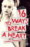 16 Ways To Break A Heart, une nouveauté New Adult