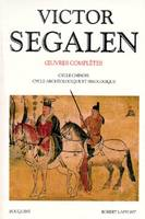 Oeuvres complètes / Victor Segalen., Tome 2, Œuvres complètes, Tome 2