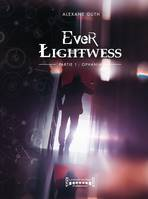 Ever Lightwess - Partie 1, Ophania