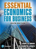 ESSENTIAL ECONOMICS FOR BUSINESS