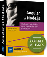 Angular et Node.js - Coffret de 2 livres :  Développez le Front End de vos applications web en JavaScript