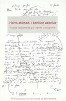 Pierre Michon, l'écriture absolue / actes du 1er Colloque international Pierre Michon, Saint-Etienne