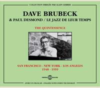 DAVE BRUBECK ET PAUL DESMOND THE QUINTESSENCE 1948 1959