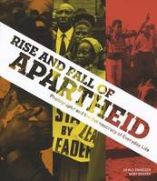 Rise and fall of apartheid / Photography and the Bureaucracy of Everyday Life
