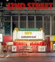 LANGDON CLAY 42ND STREET, 1979 /ANGLAIS