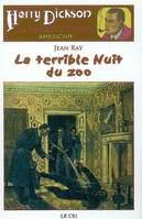 Harry Dickson, HARRY DICKSON T06 : LA TERRIBLE NUIT DU ZOO, roman, 6