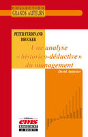 Peter F. Drucker. Une analyse 'historico-déductive' du management