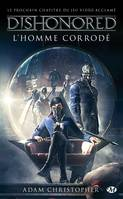 Dishonored, T1 : L'Homme corrodé