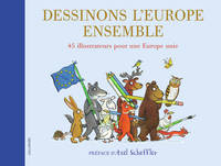 Dessinons l'Europe ensemble, 45 illustrateurs pour une Europe unie
