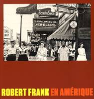 Robert Frank en Amérique [exposition, 10 septembre 2014-5 janvier 2015], Iris & B. Gerald Cantor Center for visual arts, Stanford University