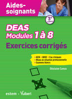 Aides-soignantes, DEAS - Modules 1 à 8 - Exercices corrigés