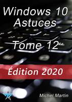 Windows 10 Astuces Tome 12