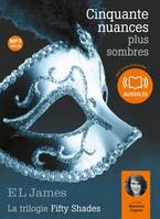 Cinquante nuances plus sombres - La trilogie Fifty shades Volume 2, Livre audio 2 CD MP3 - 679 Mo + 660 Mo