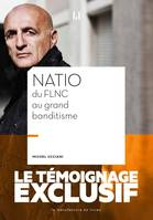Natio, Du FLNC au Grand banditisme