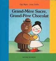 Grand-Mère Sucre, Grand-Père Chocolat