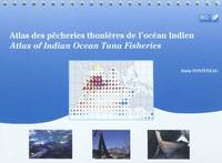 ATLAS DES PECHERIES THONIERES DE L'OCEAN INDIEN. ATLAS OF INDIAN OCEAN TUNA FISH, Atlas of Indian ocean tuna fisheries
