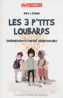 Les 3 p'tits loubards superméchants contre superpouvoirs
