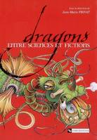DRAGONS : ENTRE SCIENCES ET FICTIONS, entre sciences et fictions