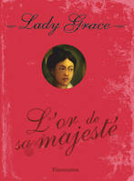 Lady Grace, 7, 7/LADYGRACE  L'OR DE SA MAJESTE