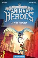 Les Ailes du faucon, Animal Heroes, T1