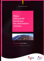 PILOTER L'ATTRACTIVITE TOURISTIQUE DES DESTINATIONS URBAINES N 17 - MARKETING TOURISTIQUE