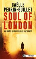 Une enquête de Henry Wilkes et Billy Bennett, T1 : Soul of London