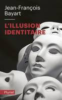 L'Illusion identitaire