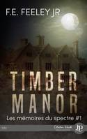 Timber Manor, Les mémoires du spectre #1