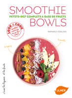 Smoothie bowls / petits dej' complets à base de fruits