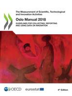Oslo Manual 2018, Guidelines for Collecting, Reporting and Using Data on Innovation, 4th Edition