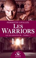 Le Gladiateur, Les Warriors, T7