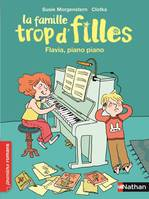 FAMILLE TROP D'FILLES - FLAVIA, PANO PIANO