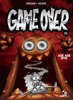 GAME OVER - TOME 16 aie aie eye