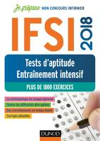 IFSI 2018 Tests d'aptitude - Entraînement intensif - Plus de 1800 exercices, Plus de 1800 exercices