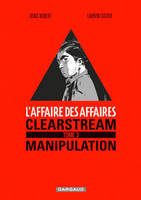 L'affaire des affaires, 3, Affaire des affaires (L') - Tome 3 - Clearstream manipulation