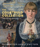 THE COURTAULD COLLECTION - A VISION FO IMPRESSIONISM, A vision fo Impressionism