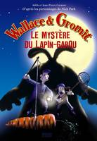 Wallace & Gromit, WALLACE & GROMIT-LE MYSTERE DU LAPIN GAR