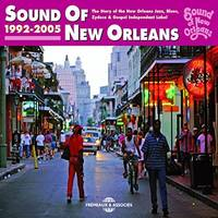 SOUND OF NEW ORLEANS 1992 2005 THE STORY OF THE NEW ORLEANS JAZZ BLUES ZYDECO GOSPEL INDEPENDANT LAB
